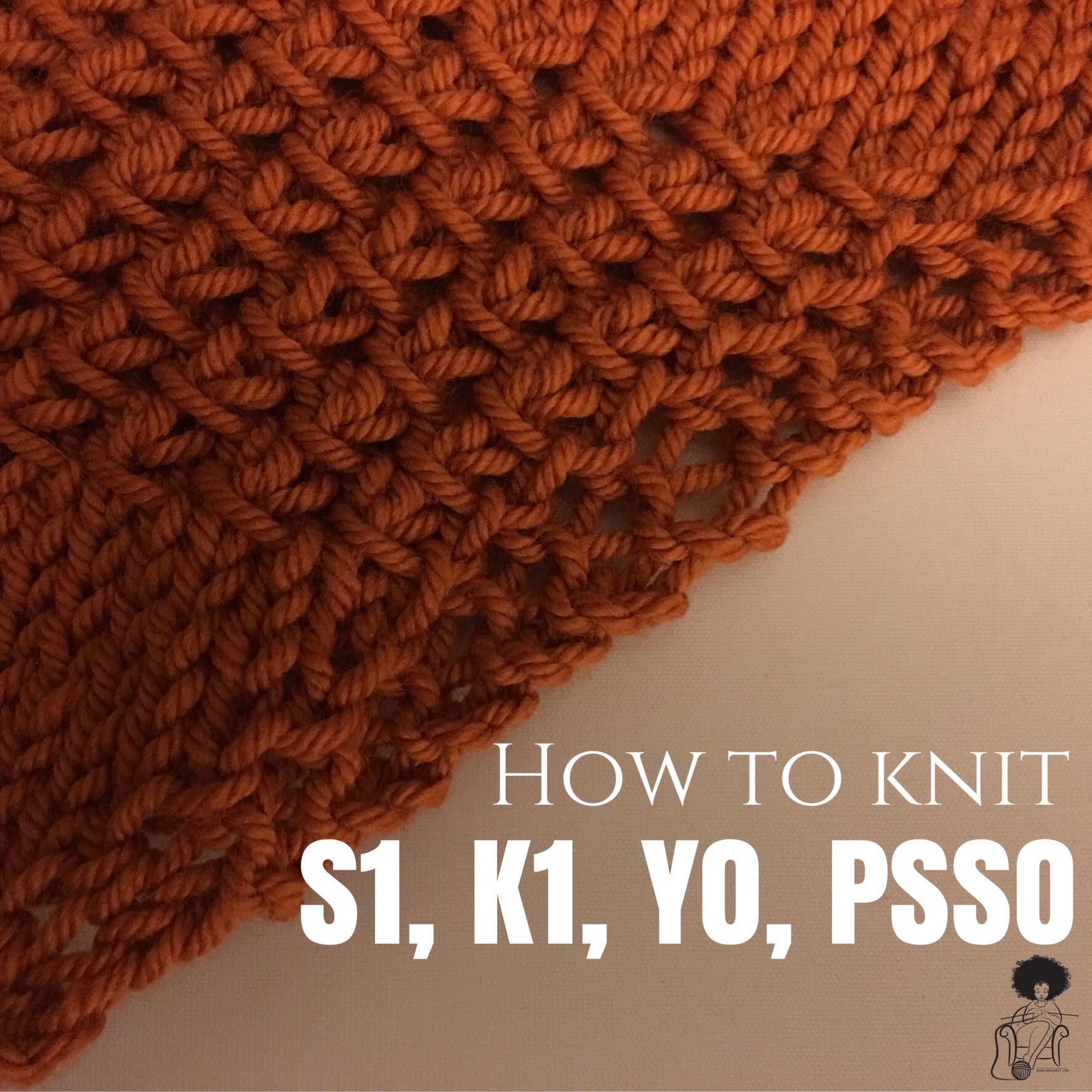 Knitting Stitches Sl1 K1 Psso : How to Knit S1, K1, YO, PSSO GGmadeit